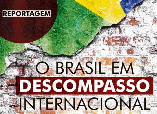 O Brasil em descompasso internacional